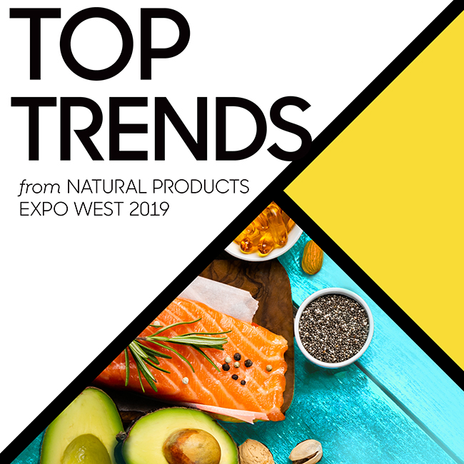 Top Trends from Natural Products Expo West 2019